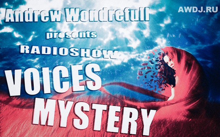 Andrew Wonderfull pres. Radioshow «Voices Mystery»